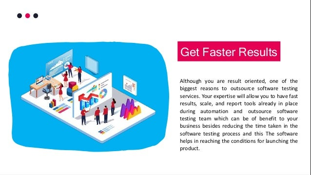 Although you are result oriented, one of the biggest reasons to outsource software testing services. Your expertise will a...