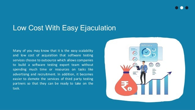 Low Cost With Easy Ejaculation Many of you may know that it is the easy scalability and low cost of acquisition that softw...