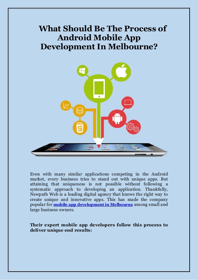 What Should Be The Process of Android Mobile App Development In Melbourne? Even with many similar applications competing i...