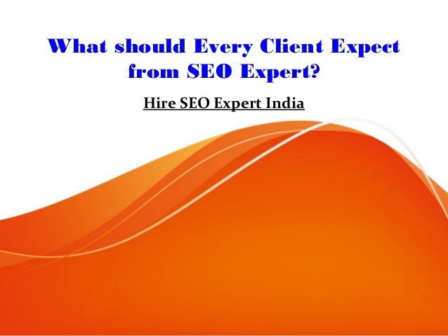 What should Every Client Expect from SEO Expert? Hire SEO Expert India