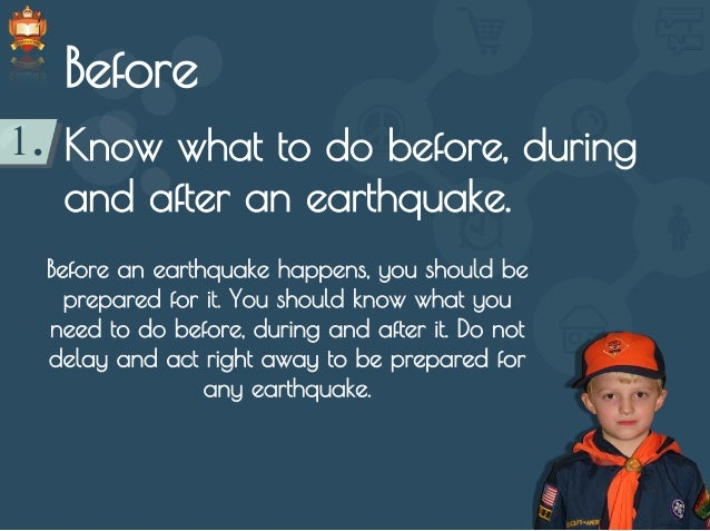 What should i do before during and after an earthquake for Where do you go in an earthquake