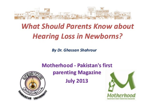 What Should Parents Know aboutWhat Should Parents Know about Hearing Loss in NewbornsHearing Loss in Newborns? By Dr. Ghas...