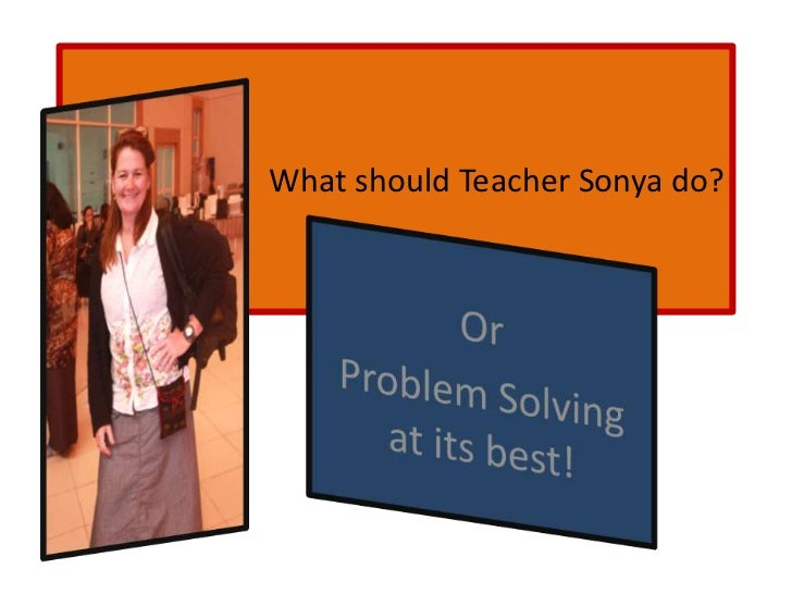 What should Teacher Sonya do?