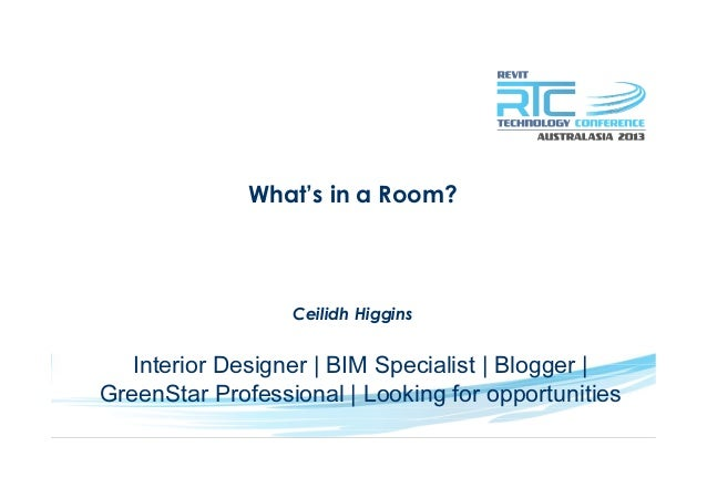 What's in a Room?Ceilidh HigginsInterior Designer   BIM Specialist   Blogger  GreenStar Professional   Looking for opportu...