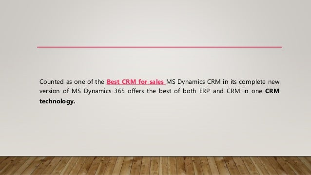 Counted as one of the Best CRM for sales MS Dynamics CRM in its complete new version of MS Dynamics 365 offers the best of...