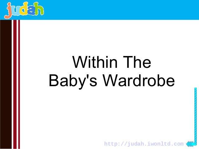 Within The  Baby's Wardrobe  http://judah.iwonltd.com