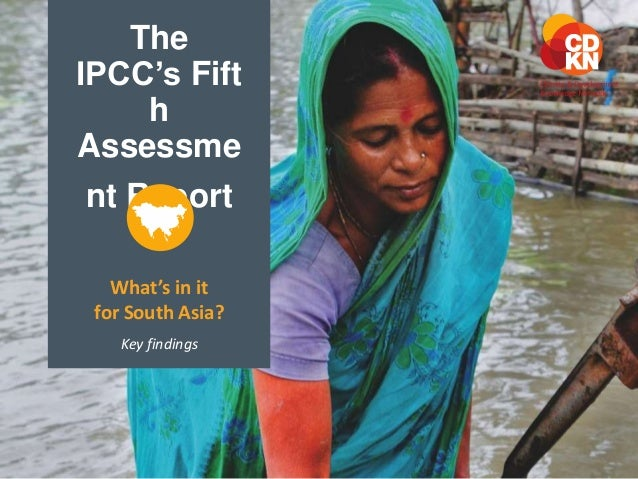 The  IPCC's Fift  h  Assessme  nt Report  What's in it  for South Asia?  Key findings