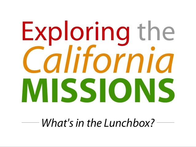 Exploring the California MISSIONS What's in the Lunchbox?