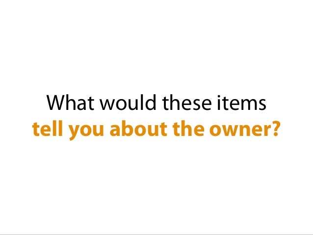 What would these items tell you about the owner?