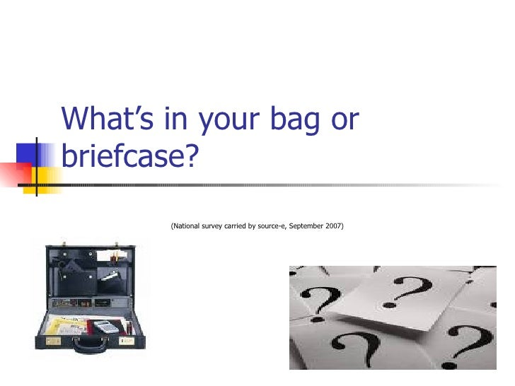 What's in your bag or briefcase? (National survey carried by source-e, September 2007)