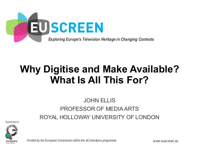 Exploring Europe's Television Heritage in Changing Contexts Connected to: Funded by the European Commission within the eCo...