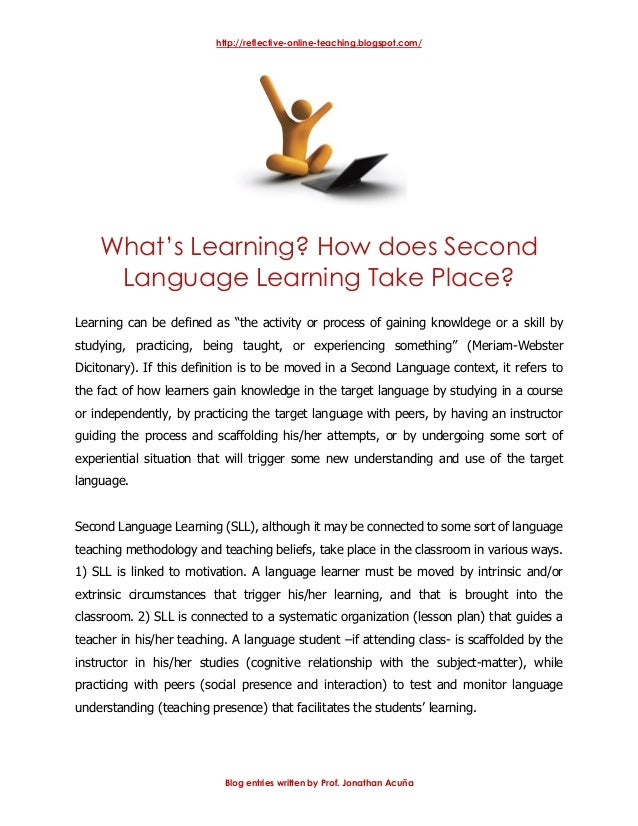 http://reflective-online-teaching.blogspot.com/ Blog entries written by Prof. Jonathan Acuña What's Learning? How does Sec...