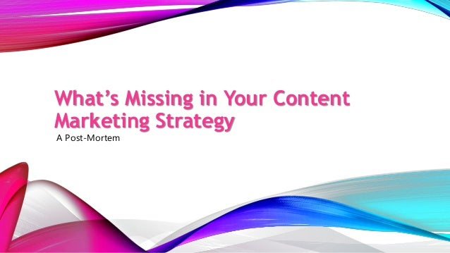 What's Missing in Your Content Marketing Strategy?