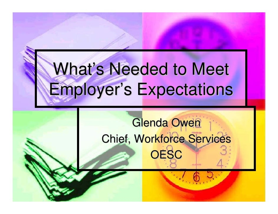 What's Needed to Meet Employer's Expectations             Glenda Owen       Chief, Workforce Services                OESC
