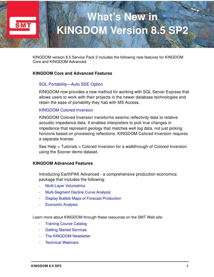 What's New in              KINGDOM Version 8.5 SP2  KINGDOM version 8.5 Service Pack 2 includes the following new features...