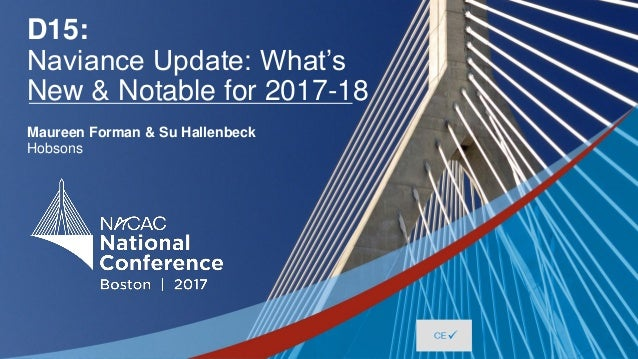 #NACAC17 D15: Naviance Update: What's New & Notable for 2017-18 Maureen Forman & Su Hallenbeck Hobsons
