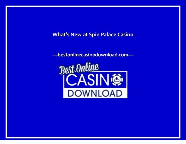 What's New at Spin Palace Casino —bestonlinecasinodownload.com—