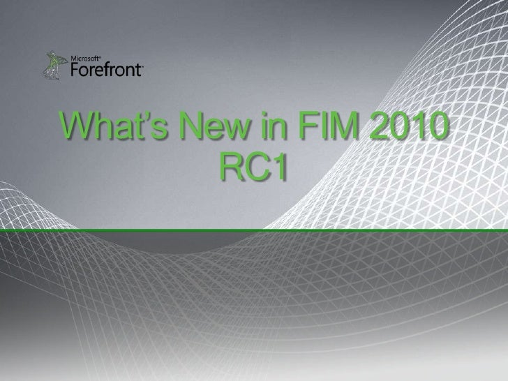 What's New in FIM 2010          RC1