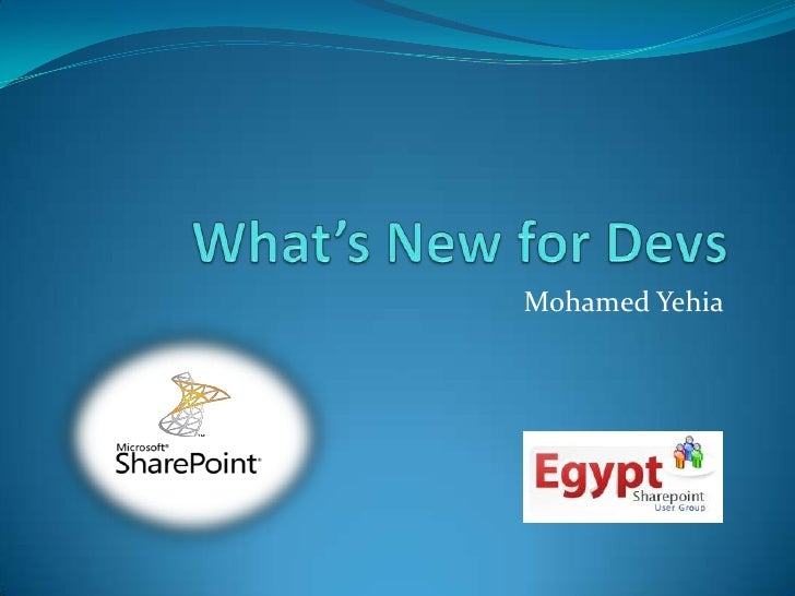 What's New for Devs<br />Mohamed Yehia<br />