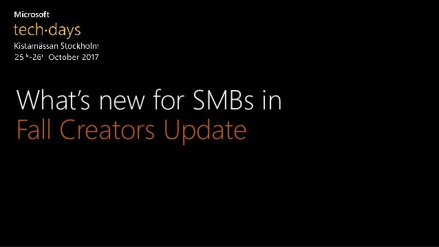 What's new for SMBs in Fall Creators Update Slide 2
