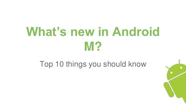 What's new in Android M? Top 10 things you should know