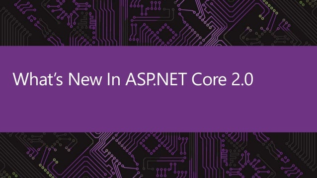 .NET What's New In ASP.NET Core 2.0