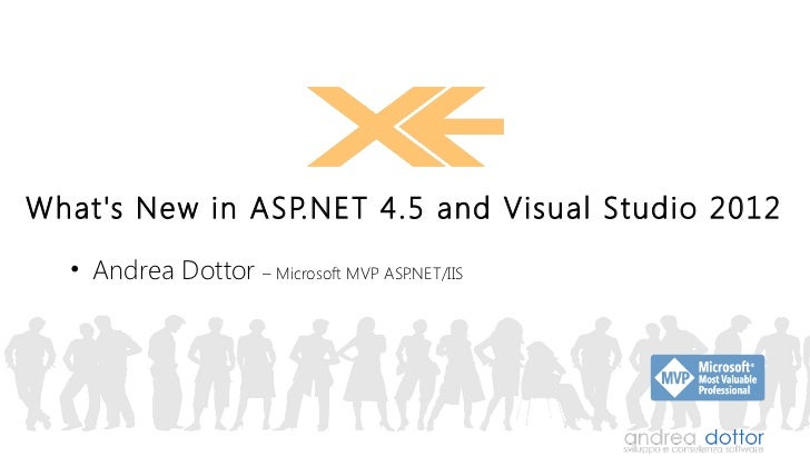 Whats New in ASP.NET 4.5 and Visual Studio 2012  • Andrea Dottor – Microsoft MVP ASP.NET/IIS