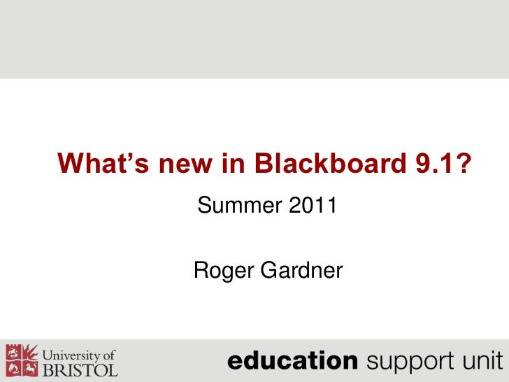 What's new in Blackboard 9.1?<br />Summer 2011<br />Roger Gardner<br />