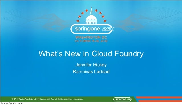 What's New in Cloud Foundry                                                                                  Jennifer Hick...