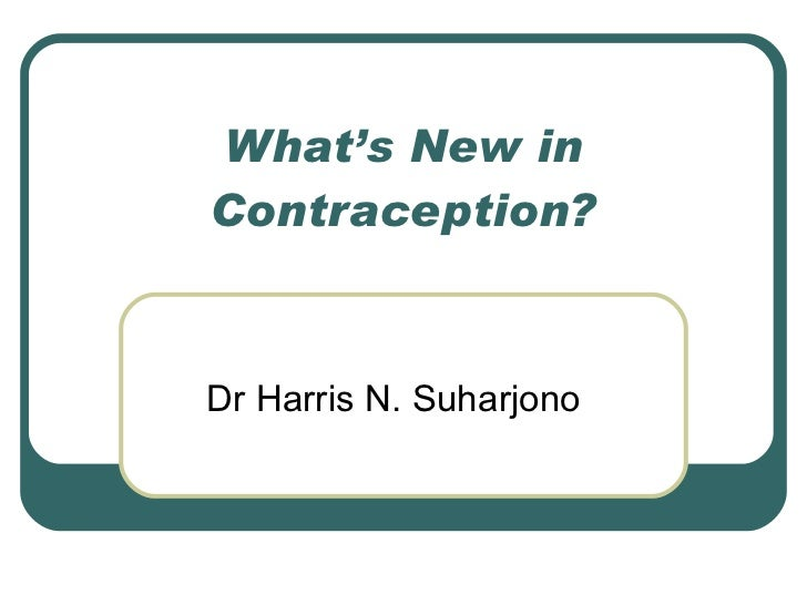What's New in Contraception? Dr Harris N. Suharjono