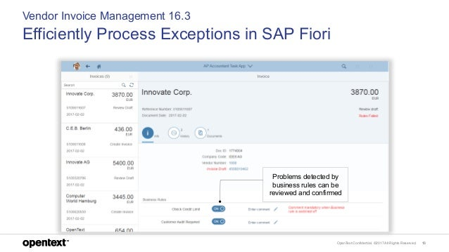 OpenText Confidential. ©2017 All Rights Reserved. 13 Vendor Invoice Management 16.3 Efficiently Process Exceptions in SAP ...
