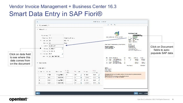 OpenText Confidential. ©2017 All Rights Reserved. 15 Vendor Invoice Management + Business Center 16.3 Smart Data Entry in ...