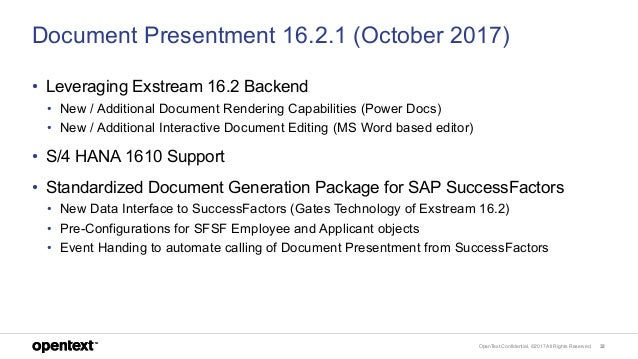 OpenText Confidential. ©2017 All Rights Reserved. 33 Document Presentment 16.2.1 (October 2017) • Leveraging Exstream 16.2...