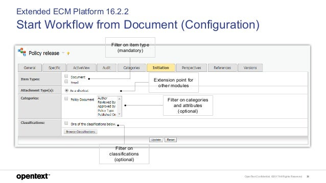OpenText Confidential. ©2017 All Rights Reserved. 39 Extended ECM Platform 16.2.2 Start Workflow from Document (Configurat...