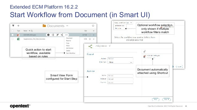 OpenText Confidential. ©2017 All Rights Reserved. 40 Extended ECM Platform 16.2.2 Start Workflow from Document (in Smart U...