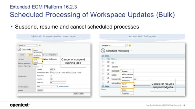 OpenText Confidential. ©2017 All Rights Reserved. 42 Extended ECM Platform 16.2.3 Scheduled Processing of Workspace Update...