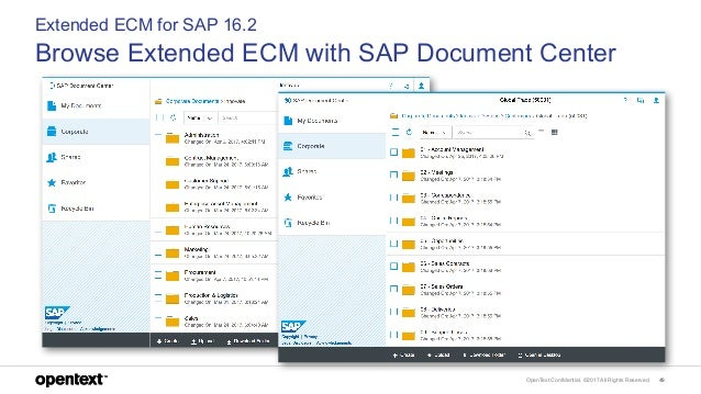 OpenText Confidential. ©2017 All Rights Reserved. 49 Extended ECM for SAP 16.2 Browse Extended ECM with SAP Document Center