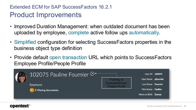 OpenText Confidential. ©2017 All Rights Reserved. 55 Extended ECM for SAP SuccessFactors 16.2.1 Product Improvements • Imp...