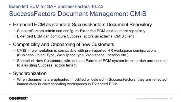 OpenText Confidential. ©2017 All Rights Reserved. 56 Extended ECM for SAP SuccessFactors 16.2.2 SuccessFactors Document Ma...