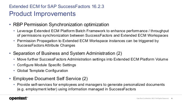 OpenText Confidential. ©2017 All Rights Reserved. 64 Extended ECM for SAP SuccessFactors 16.2.3 Product Improvements • RBP...