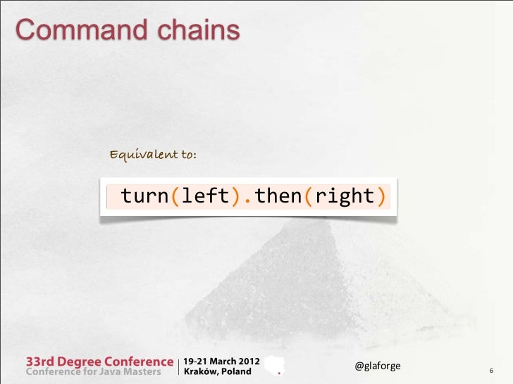 Command chains     Equivalent to:          (    ).    (     )      turn left  ...