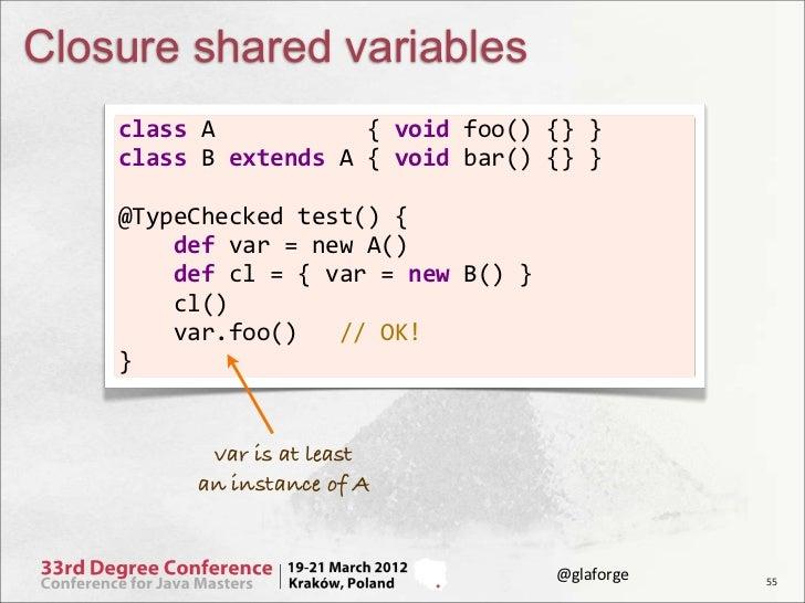 Closure shared variables    class A           { void foo() {} }    class B extends A...