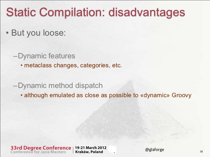 Static Compilation: disadvantages• But you loose: –Dynamic features   • metaclass changes, categories, etc. –Dynamic metho...