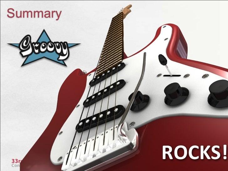 Summary           ROCKS!          @glaforge   63