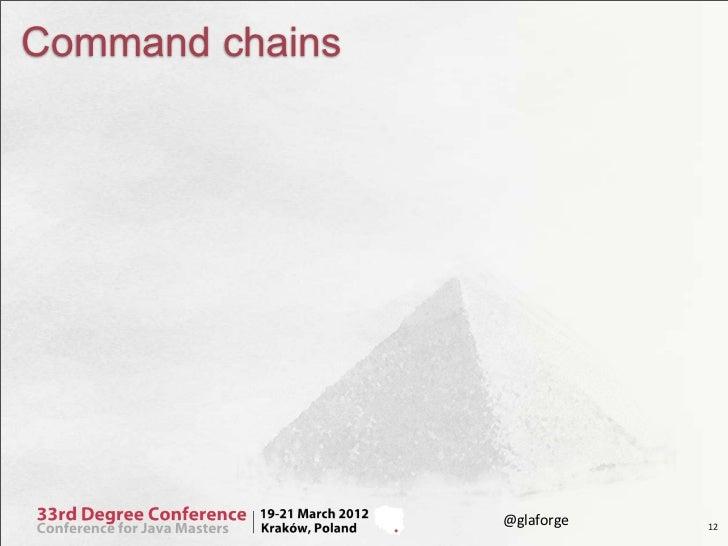 Command chains                 @glaforge   12