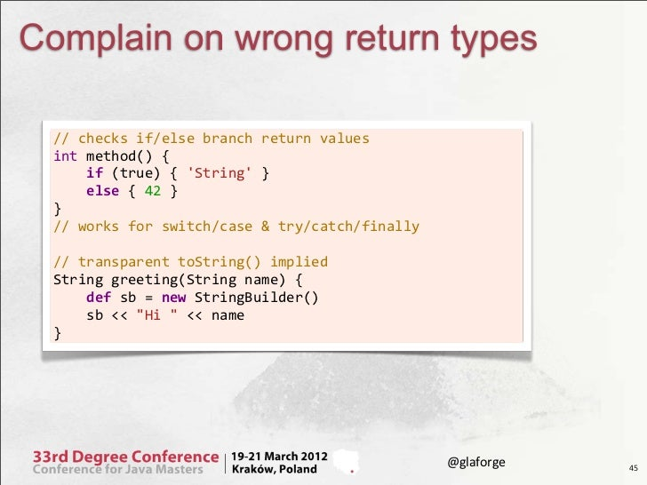 Complain on wrong return types // checks if/else branch return values int method() {     if (true)...