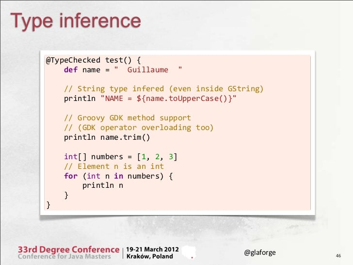 """Type inference   @TypeChecked test() {       def name = """"  Guillaume  """"           // ..."""