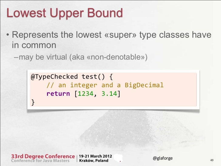 Lowest Upper Bound• Represents the lowest «super» type classes have  in common –may be virtual (aka «non-denotable»)     @...