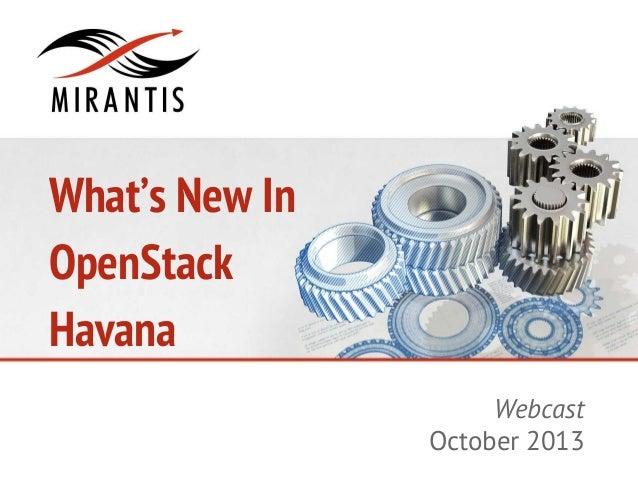 What's New In OpenStack Havana Webcast October 2013