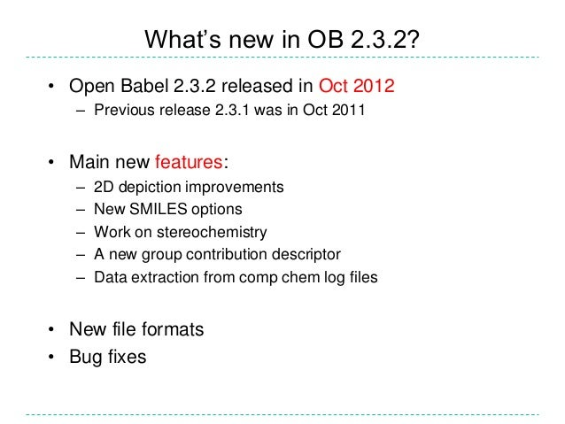 What's New and Cooking in Open Babel 2.3.2 Slide 2